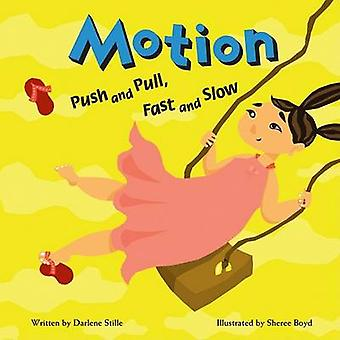 Motion - Push and Pull - Fast and Slow by Darlene R Stille - Sheree Bo