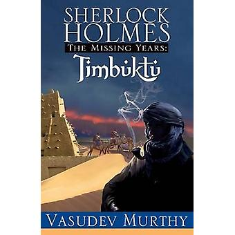 Sherlock Holmes - the Missing Years - Timbuktu - The Missing Years by V