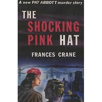 The Shocking Pink Hat - A Pat and Jean Abbott Mystery by Frances Crane