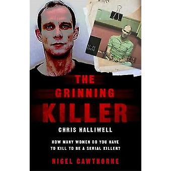 The Grinning Killer - Chris Halliwell - How Many Women Do You Have to