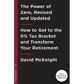 The Power of Zero - How to Get to the 0% Tax Bracket and Transform You