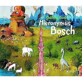 Hieronymus Bosch - Colouring Book by Sabine Tauber - 9783791371764 Book