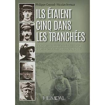 Ils etaient Cinq dans les Tranchees - Hitler Mussolini Churchill Patto