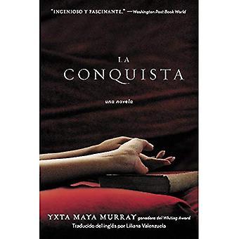 La Conquista: Una Novela