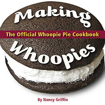 Making Whoopies - The Official Whoopie Pie Book by Nancy Griffin - 978