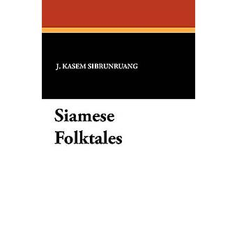 Siamese Folktales de Sibrunruang & J. Kasem