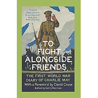 Pour combattre aux côtés de ses amis: Le journal de la Première Guerre mondiale de Charlie May