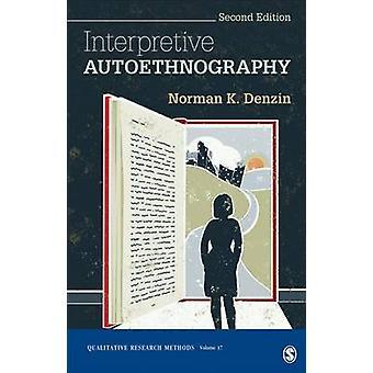 Interpretive Autoethnography by Norman K. Denzin