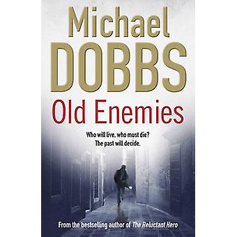 Old Enemies 9781847393241 by Michael Dobbs