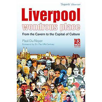 Endroit merveilleux de Liverpool par Paul Du Noyer