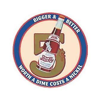 Pepsi Cola 5C größer besser Runde Blechschild