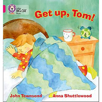 GET UP TOM by John Townsend &  Collins Big Cat
