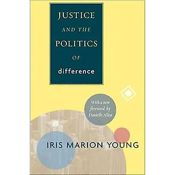 Justice and the Politics of Difference by Iris Marion Young