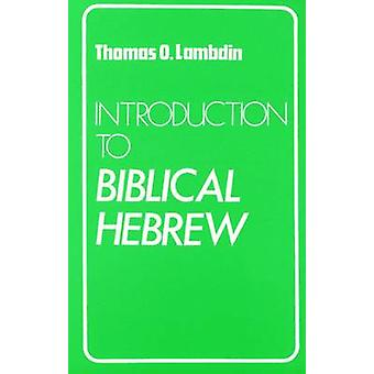 Introduction to Biblical Hebrew by Thomas O. Lambdin - 9780232513691