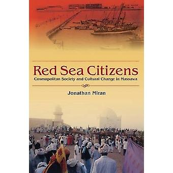 Red Sea Citizens - Cosmopolitan Society and Cultural Change in Massawa