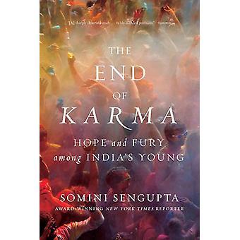 Ende des Karma - Hoffnung und Zorn unter Indiens jungen von Somini Sengupt