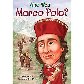 Who Was Marco Polo? by Joan Holub - 9780448445403 Book