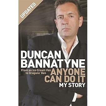 Anyone Can Do it - My Story by Duncan Bannatyne - 9780752881898 Book
