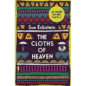 The Cloths of Heaven by Sue Eckstein - 9780954930981 Book