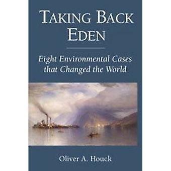 Tar tillbaka Eden - åtta miljömål som förändrade världen av