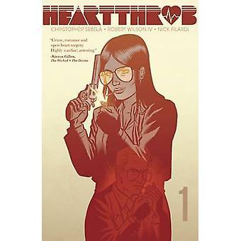Heartthrob - Never Going Back Again - Volume 1 by Nick Filardi - Robert