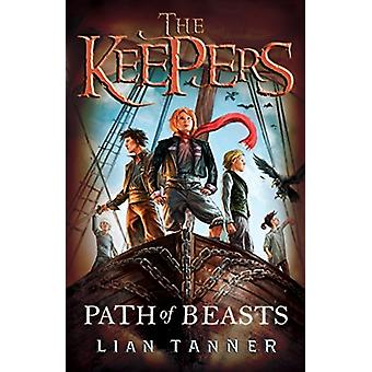 The Path of Beasts - The Keepers 3 by Lian Tanner - 9781760630065 Book