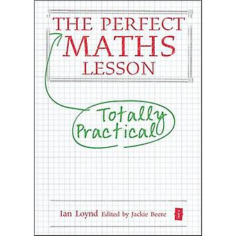 The Perfect Maths Lesson by Ian Loynd - Jackie Beere - 9781781351376