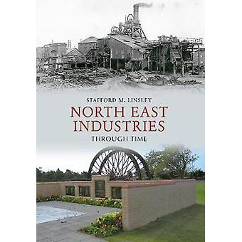 Northeast Industries Through Time by Stafford M. Linsley - 9781848686