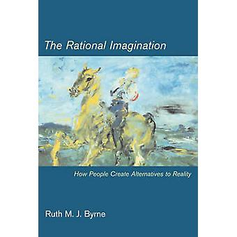 The Rational Imagination - How People Create Alternatives to Reality b