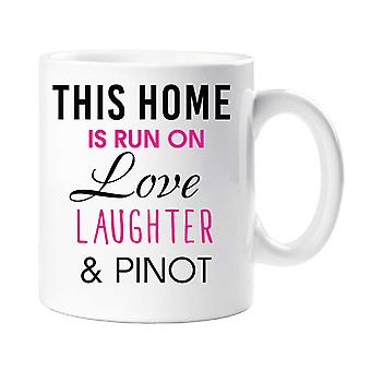This Home Is Run On Love Laughter and Pinot Mug