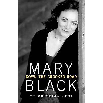 De kromme weg - mijn autobiografie door Mary Black - 9781848271876