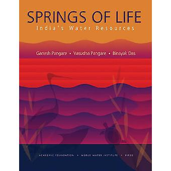 Springs of Life - India's Water Resources by Ganesh Pangare - Vasudha