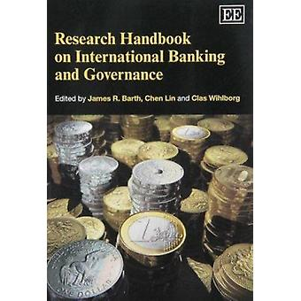 Research Handbook on International Banking and Governance by James R.