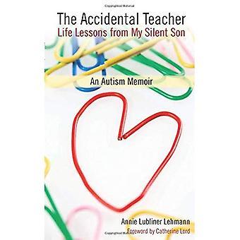 Le professeur accidentel: Leçons de vie de mon fils silencieux