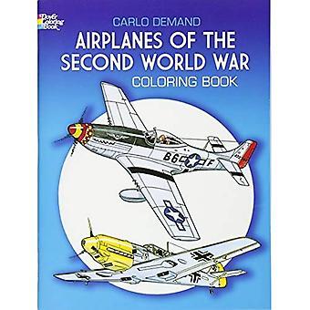 Flugzeuge des zweiten Weltkriegs Malbuch (Dover Geschichte Malbuch)