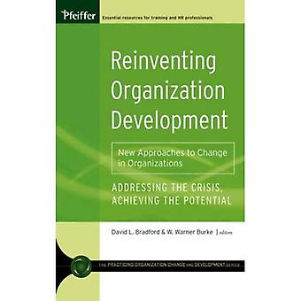 Reinventing Organization Development: New Approaches to Change in Organizations (Practicing Organization Change and Development Series)