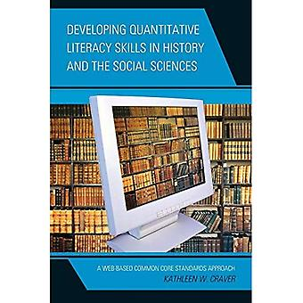 Developing Quantitative Literacy Skills in History and the Social Sciences: A Web-Based Common Core Standards...