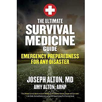 Ultimata överlevnad medicin Guide: Beredskap för en katastrof