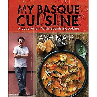 My Basque Cuisine: A Love Affair with Spanish Cooking