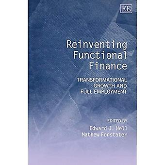 Reinventing Functional Finance Transformational Growth And Full Employment