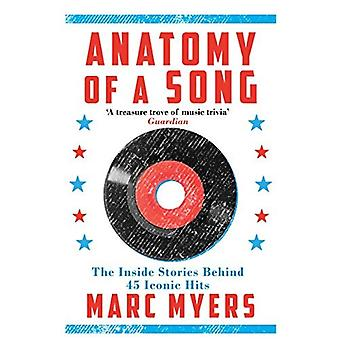 Anatomy of a Song: The Inside Stories Behind 45 Iconic Hits
