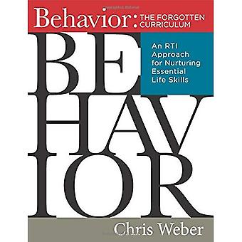 Behavior: The Forgotten Curriculum: An Rti Approach� for Nurturing Essential Life Skills (Transform Your� Differentiated Instruction, Assessment, and Behavior-Management Strategies)