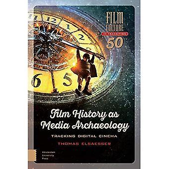 Film historique comme Media Archaeology: Tracking Digital Cinema (Culture cinématographique en Transition)