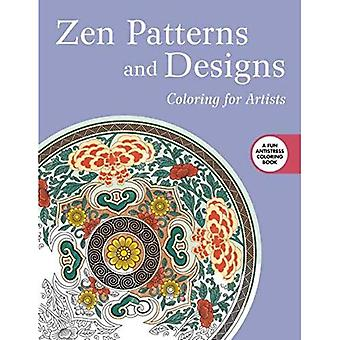 Zen Patterns and Designs: Coloring for Artists (Creative Stress Relieving Adult Coloring Book)