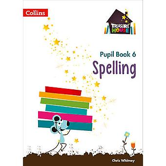Spelling Year 6 Pupil Book by Chris Whitney