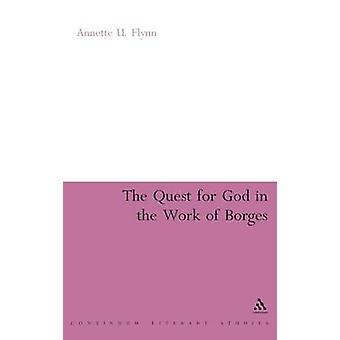 La búsqueda de Dios en la obra de Borges por Flynn y Annette U.