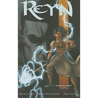 Reyn - Volume 2 by Nathan Stockman - Kel Symons - 9781632155207 Book