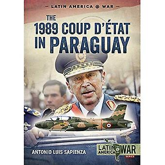 The 1989 Coup d'Etat in Paraguay: The End of a Long Dictatorship, 1954-1989� (Latin America@War)
