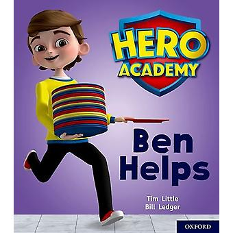 Hero Academy - Oxford Level 1+ - Pink Book Band - Ben Helps by Hero Aca