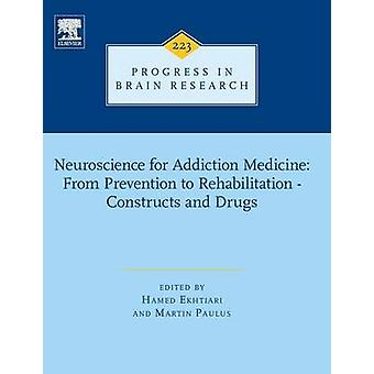 Neuroscience for Addiction Medicine From Prevention to Rehabilitation  Constructs and Drugs by Ekhtiari & Hamed